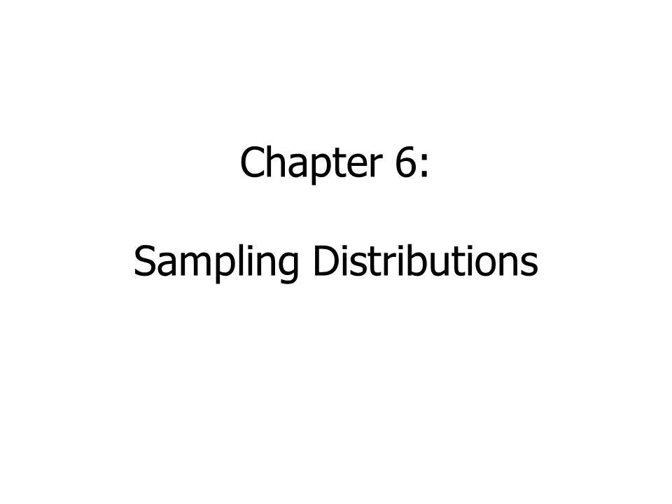 Chapter 6: Sampling Distributions