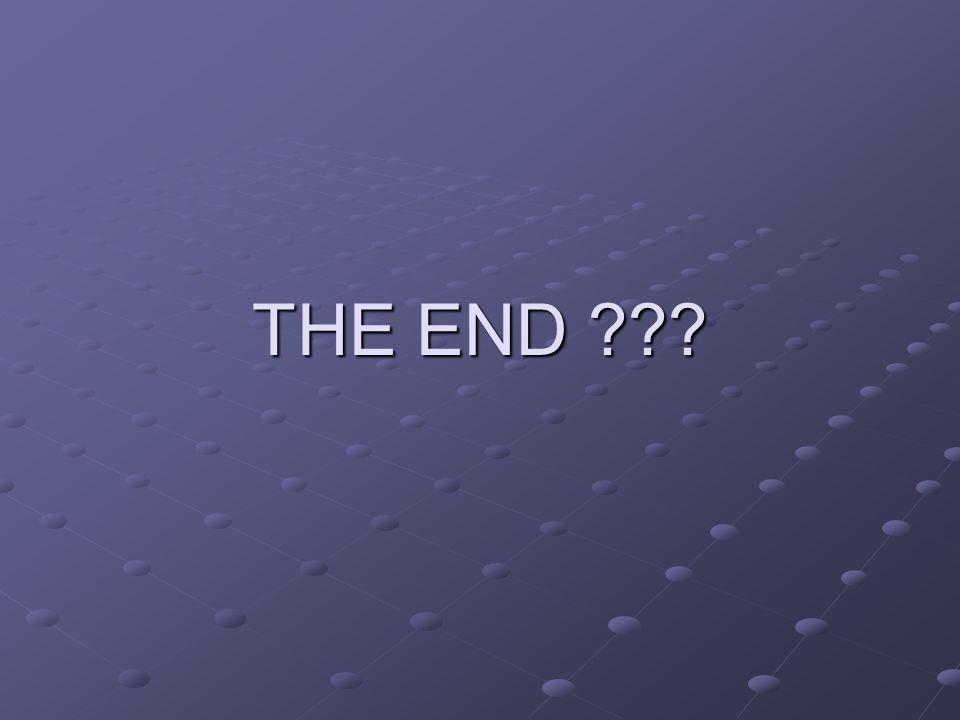 THE END ???