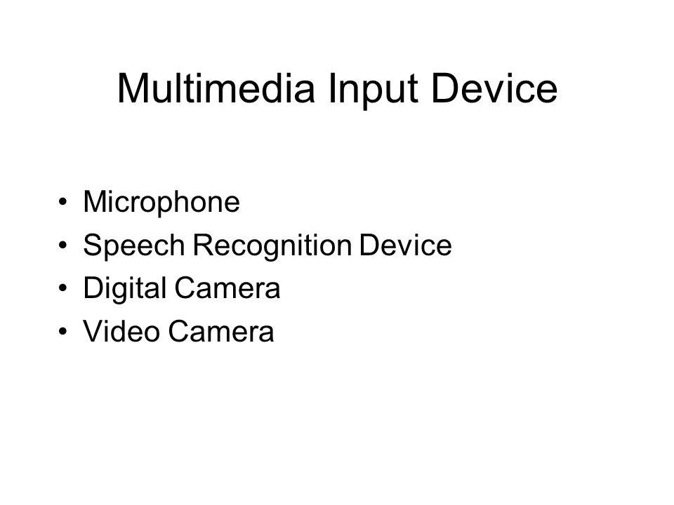 Multimedia Input Device Microphone Speech Recognition Device Digital Camera Video Camera