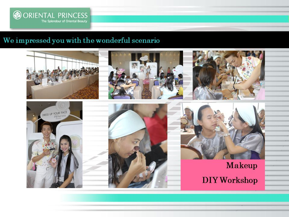 We impressed you with the wonderful scenario Makeup DIY Workshop