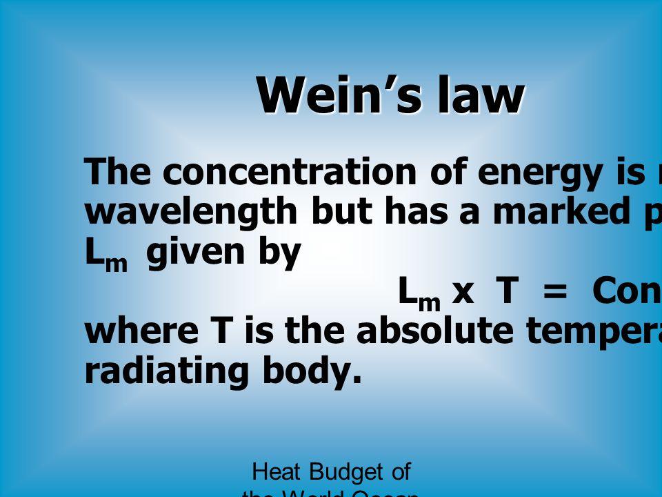 Heat Budget of the World Ocean ความร้อนที่มหาสมุทรได้รับ จะมา จากดวงอาทิตย์ แม้ว่าจะได้รับความร้อนมาจากใต้พื้น โลกบ้าง ในปริมาณ 0.1 Cal/cm 2 /day แต่เมื่อเทียบกับพลังงานความร้อนที่ โลกได้รับจากดวงอาทิตย์ ซึ่งมี ค่าเฉลี่ยเท่ากับ 360 Cal/cm 2 /day แล้ว ก็นับว่ามีค่าห่างไกลกันมาก จึงถือว่า ความร้อนที่มาจาก ใต้พื้นโลก ไม่มีความสำคัญในการ เป็นแหล่งความร้อน ของมหาสมุทร