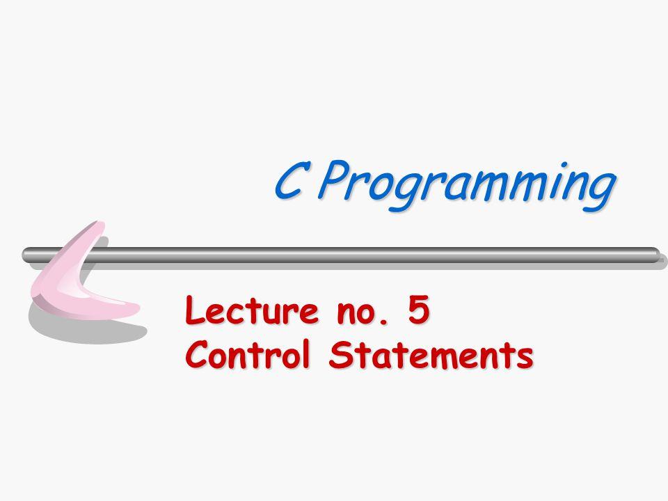 Department of Computer Science 310322 C Programming 2/32 คำสั่งในการควบคุม โปรแกรม