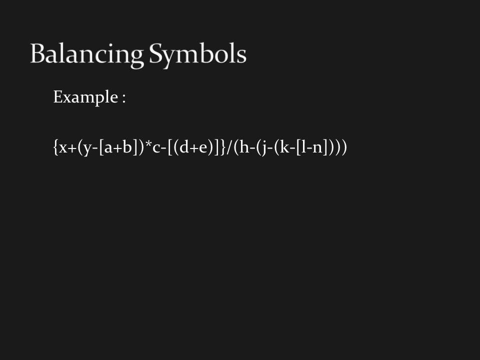 Example : {x+(y-[a+b])*c-[(d+e)]}/(h-(j-(k-[l-n])))