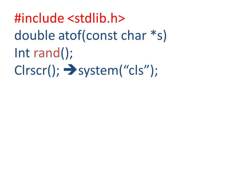 #include double atof(const char *s) Int rand(); Clrscr();  system( cls );