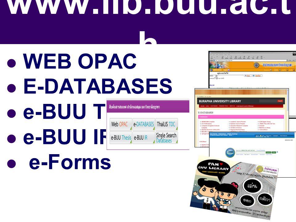 WEB OPAC E-DATABASES e-BUU Thesis e-BUU IR e-Forms www.lib.buu.ac.t h