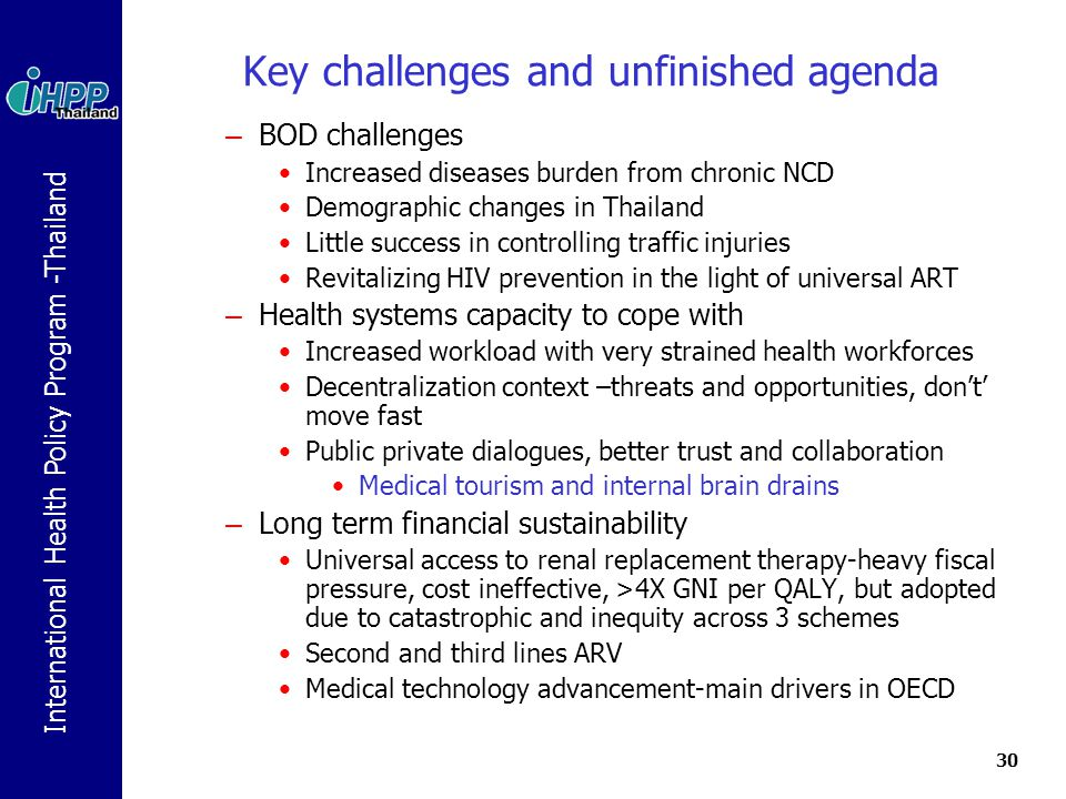 International Health Policy Program -Thailand 30 Key challenges and unfinished agenda – BOD challenges Increased diseases burden from chronic NCD Demo