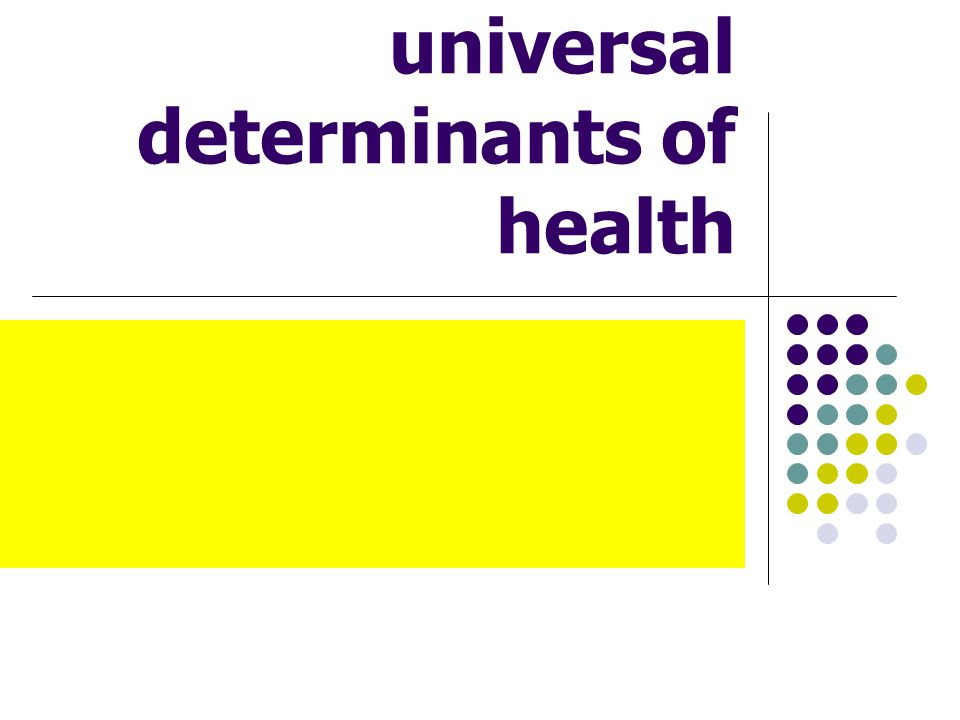 The models to explain the universal determinants of health