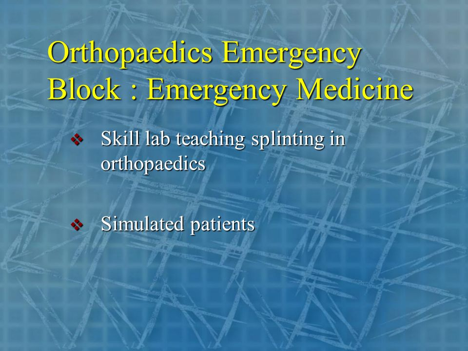 Orthopaedics Emergency Block : Emergency Medicine  Skill lab teaching splinting in orthopaedics  Simulated patients