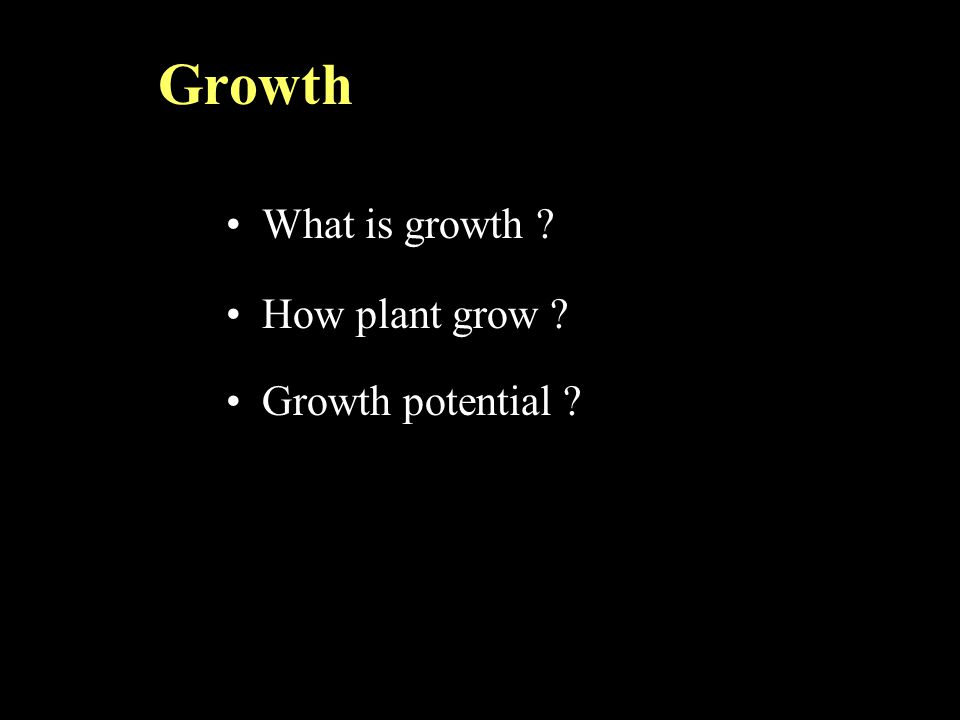 Growth What is growth How plant grow Growth potential