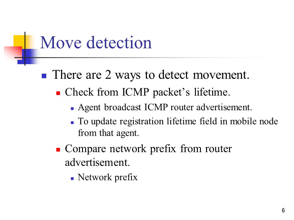 6 Move detection There are 2 ways to detect movement.