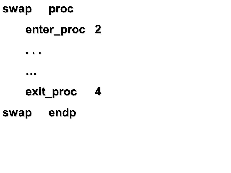 swapproc enter_proc2... … exit_proc4 swapendp