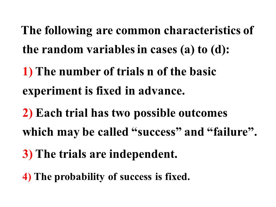 The following are common characteristics of the random variables in cases (a) to (d): 1) The number of trials n of the basic experiment is fixed in ad