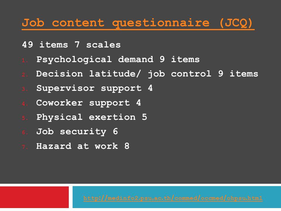 Job content questionnaire (JCQ) 49 items 7 scales 1.