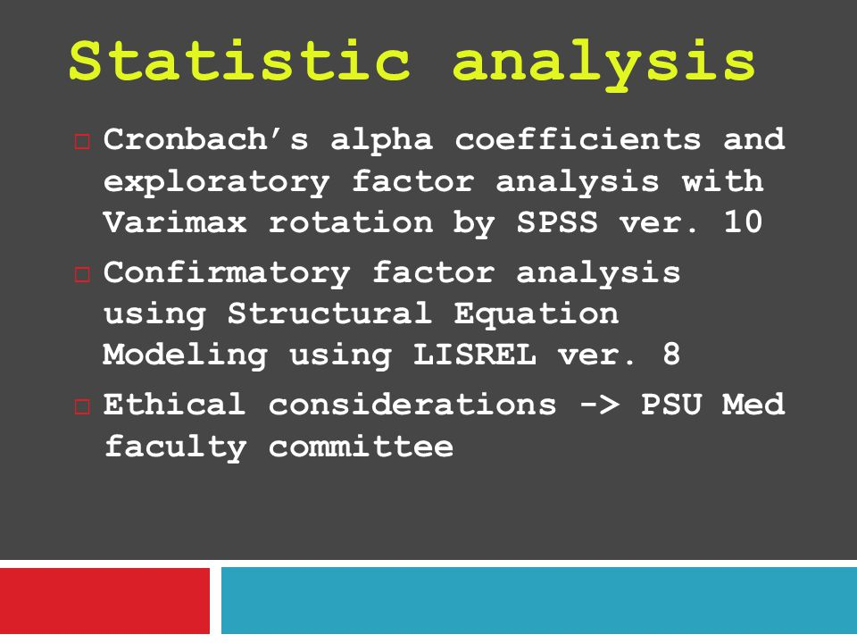 Statistic analysis  Cronbach's alpha coefficients and exploratory factor analysis with Varimax rotation by SPSS ver.