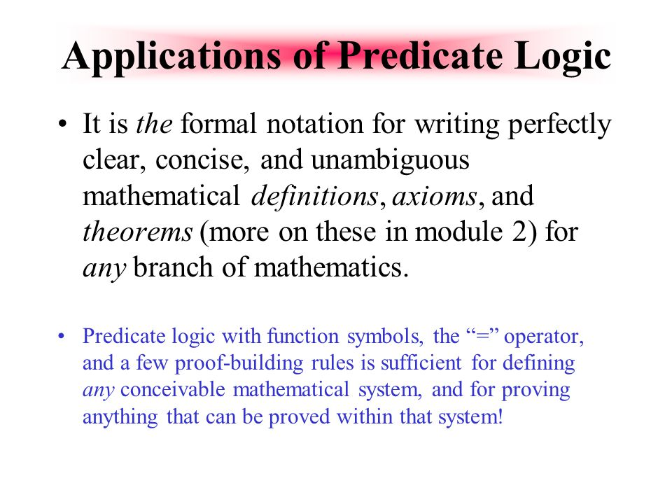 Predicate Logic Predicate logic is an extension of propositional logic that permits concisely reasoning about whole classes of entities. Propositional