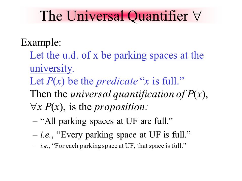 Quantifier Expressions Quantifiers provide a notation that allows us to quantify (count) how many objects in the univ.