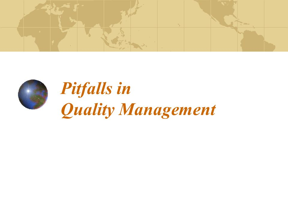 Pitfalls in Quality Management