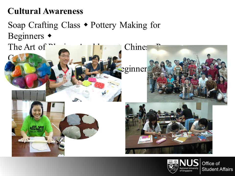 Cultural Awareness Soap Crafting Class  Pottery Making for Beginners  The Art of Playing Angklung  Chinese Paper Cutting  Cupcake Decoration Class