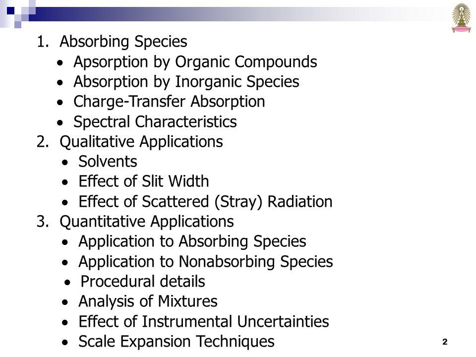 23 UV/visible absorption spectroscopy เป็นเทคนิคหนึ่งที่มี ประโยชน์อย่างยิ่งสำหรับการวิเคราะห์ปริมาณ (quantitative analysis) ลักษณะเฉพาะที่สำคัญของ spectrophotometric/photometric methods คือ 1.