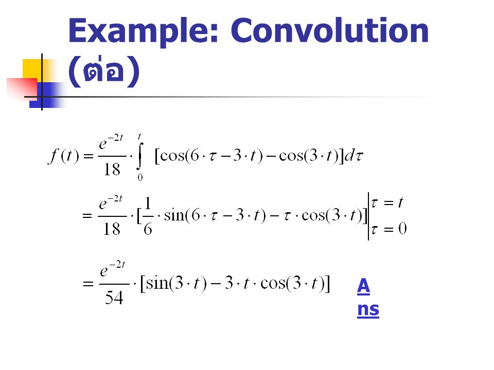 Example: Convolution ( ต่อ ) A ns