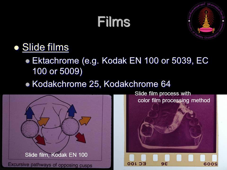 Films Slide films Slide films Slide films Slide films Ektachrome (e.g. Kodak EN 100 or 5039, EC 100 or 5009) Ektachrome (e.g. Kodak EN 100 or 5039, EC