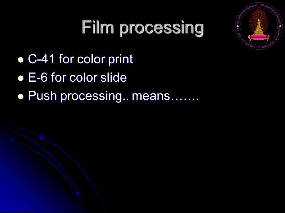 Film processing C-41 for color print C-41 for color print E-6 for color slide E-6 for color slide Push processing..