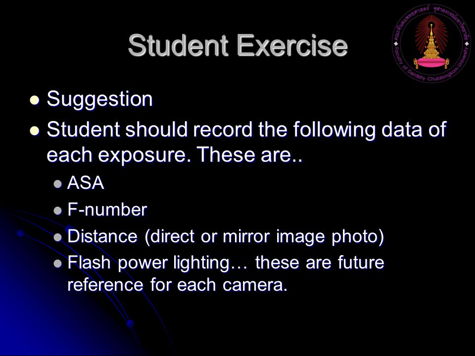 Student Exercise Suggestion Suggestion Student should record the following data of each exposure.