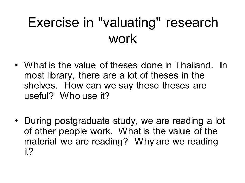 Exercise in valuating research work What is the value of theses done in Thailand.