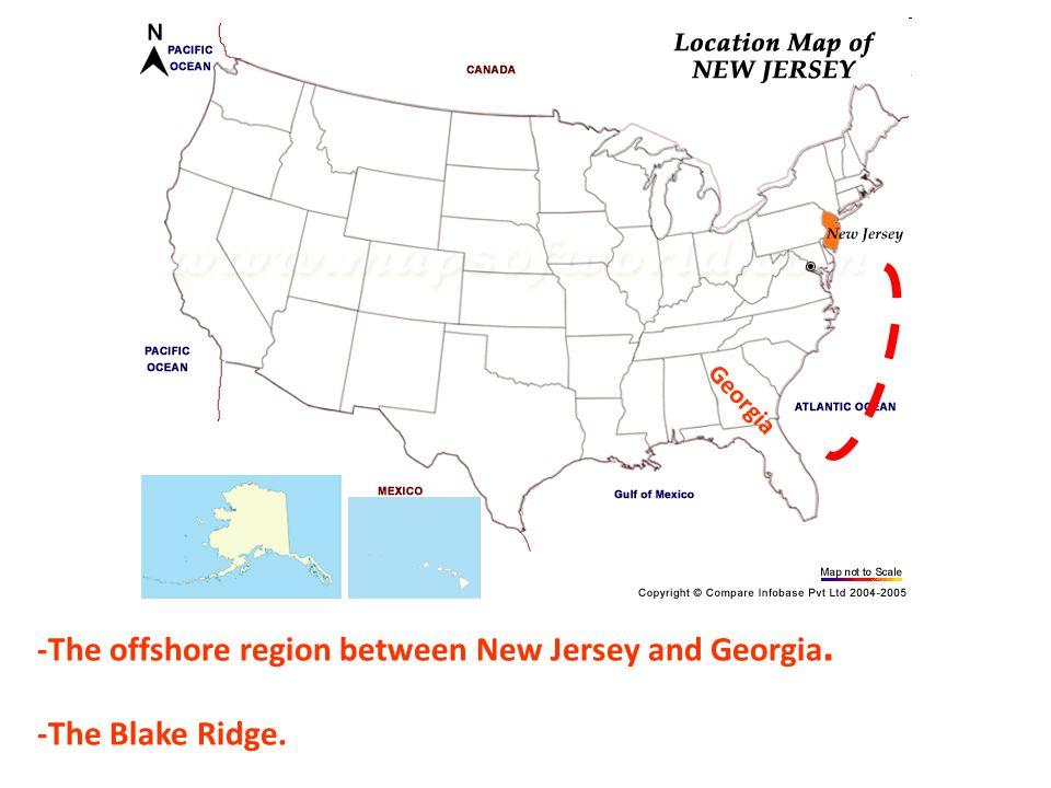 -The offshore region between New Jersey and Georgia. -The Blake Ridge. Georgia