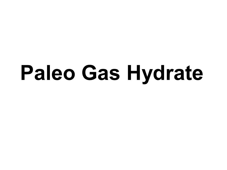 Paleo Gas Hydrate