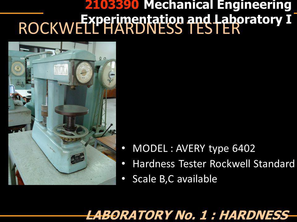 ROCKWELL HARDNESS TESTER MODEL : AVERY type 6402 Hardness Tester Rockwell Standard Scale B,C available 2103390 Mechanical Engineering Experimentation