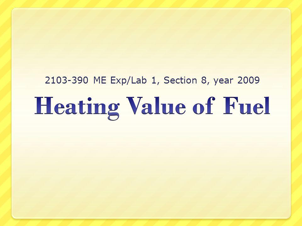 Introduction Heating Value of Fuel  ปริมาณพลังงานความร้อนที่ที่ถูก ปลดปล่อยออกมาจากเชื้อเพลิงต่อหนึ่ง หน่วยมวล ซึ่งเกิดจากการทำปฏิกิริยา เคมีของเชื้อเพลิงในระหว่างกระบวนการ เผาไหม้