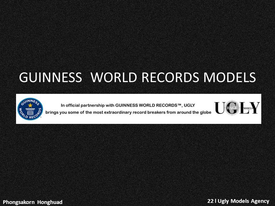 22 l Ugly Models Agency Phongsakorn Honghuad GUINNESS WORLD RECORDS MODELS