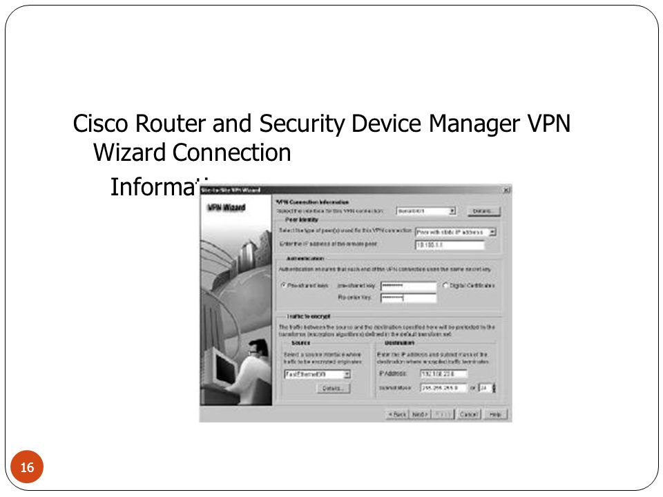 Cisco Router and Security Device Manager VPN Wizard Connection Information 16