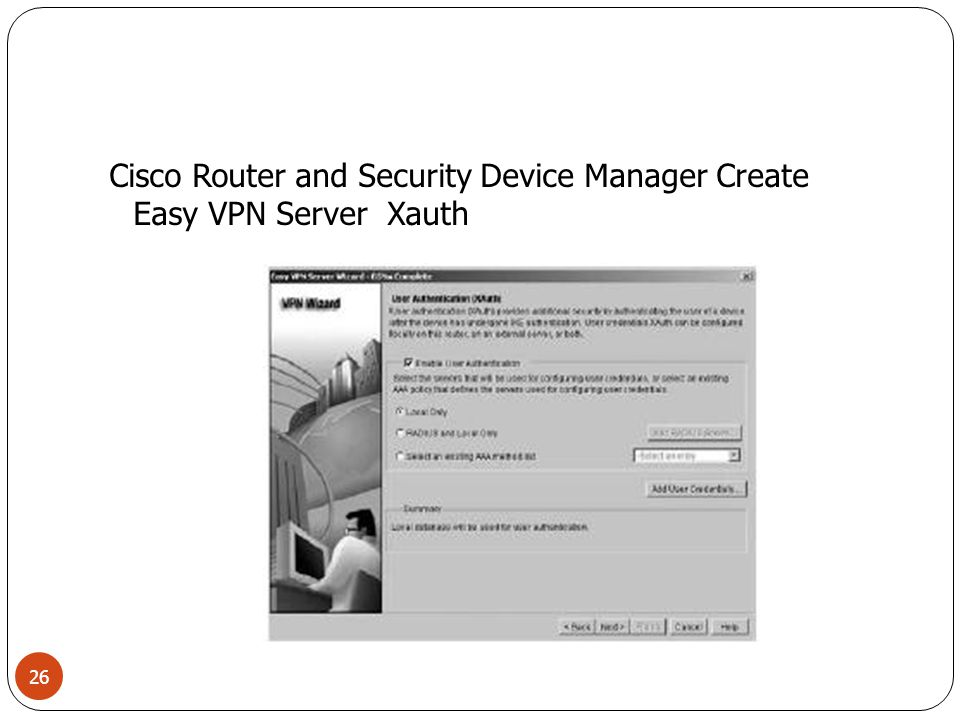 Cisco Router and Security Device Manager Create Easy VPN Server Group Authorization and User Group Policies 27