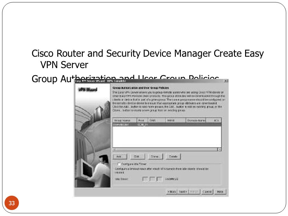 Cisco Router and Security Device Manager Create Easy VPN Server Group Authorization and User Group Policies 33