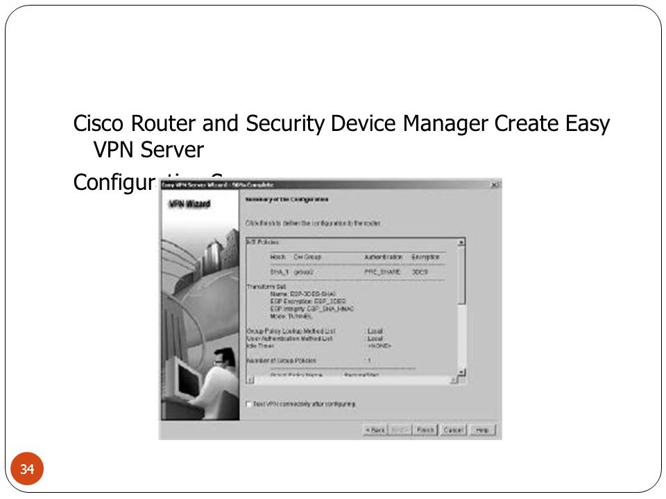 Cisco Router and Security Device Manager Create Easy VPN Server Configuration Summary 34