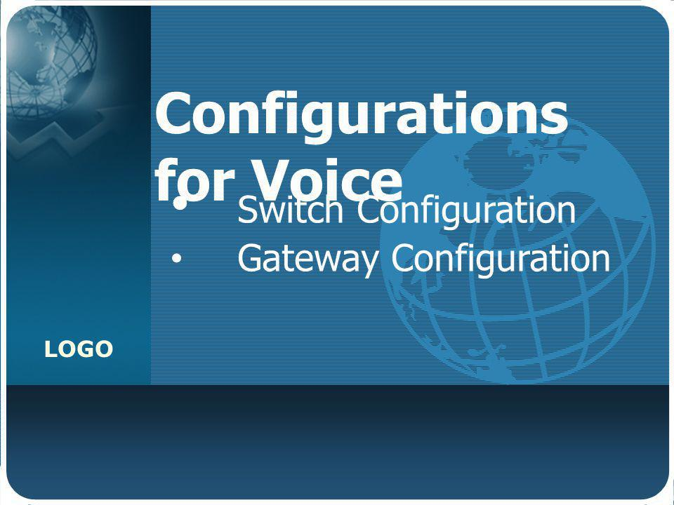 LOGO Configurations for Voice Switch Configuration Gateway Configuration