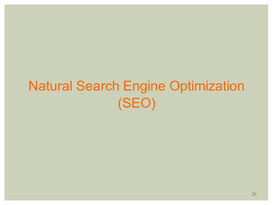 Natural Search Engine Optimization (SEO) 31
