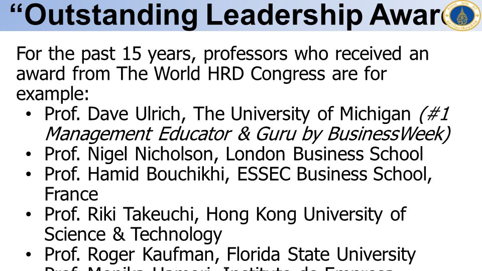"""Outstanding Leadership Award"" For the past 15 years, professors who received an award from The World HRD Congress are for example: Prof. Dave Ulrich,"