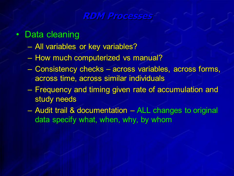 Data cleaning –All variables or key variables. –How much computerized vs manual.