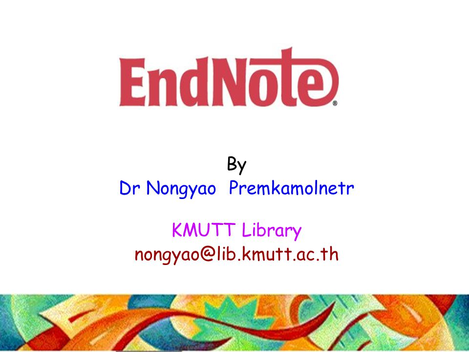 By Dr Nongyao Premkamolnetr KMUTT Library nongyao@lib.kmutt.ac.th
