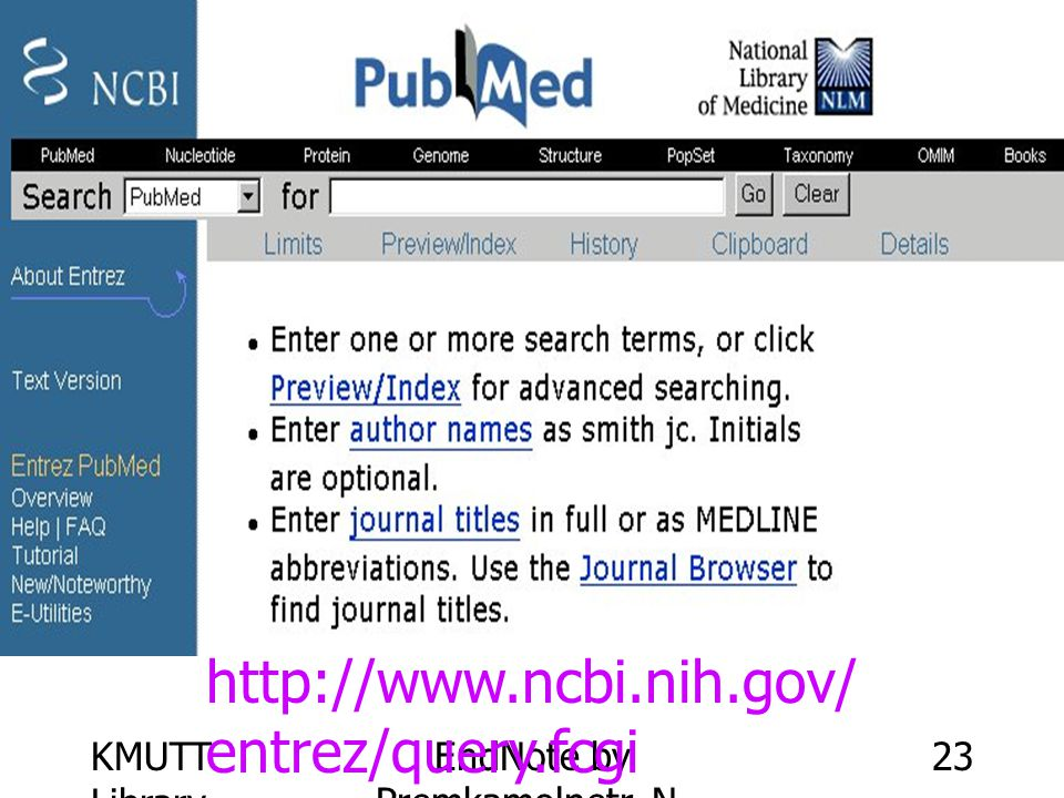 KMUTT Library EndNote by Premkamolnetr, N. 23 http://www.ncbi.nih.gov/ entrez/query.fcgi