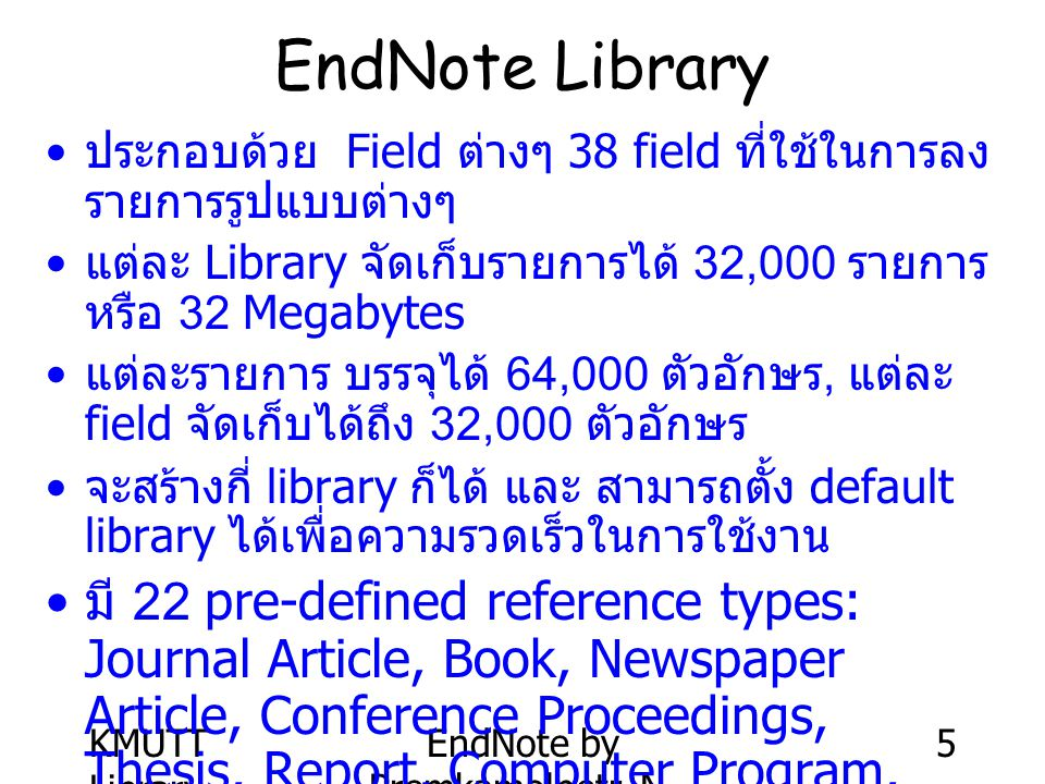 KMUTT Library EndNote by Premkamolnetr, N. 56 http://www.endnote.com/support/enstyles.asp