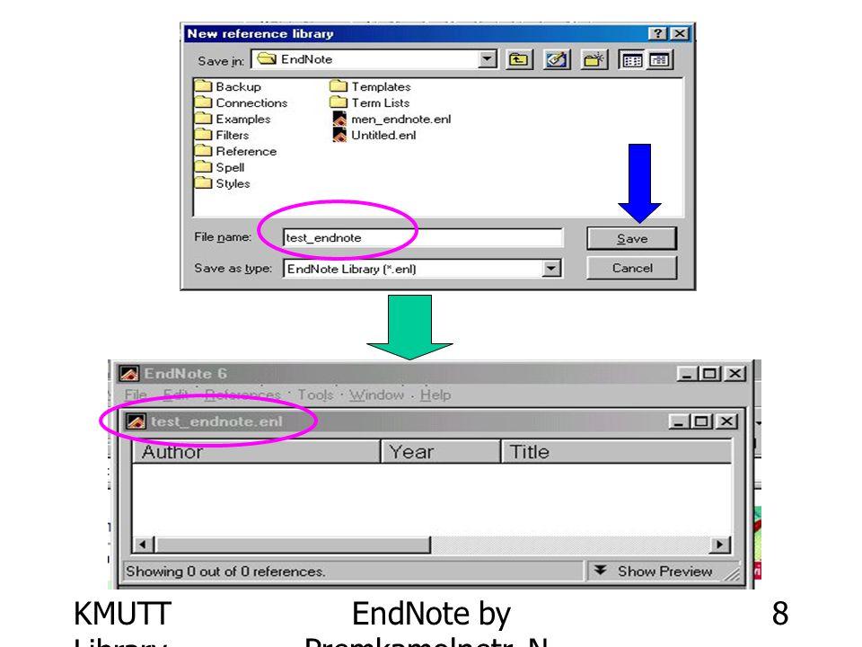KMUTT Library EndNote by Premkamolnetr, N.9 การเพิ่มรายการทาง บรรณานุกรม 1.