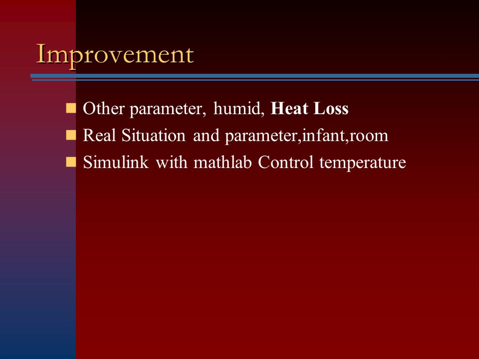 Other parameter, humid, Heat Loss Real Situation and parameter,infant,room Simulink with mathlab Control temperature Improvement