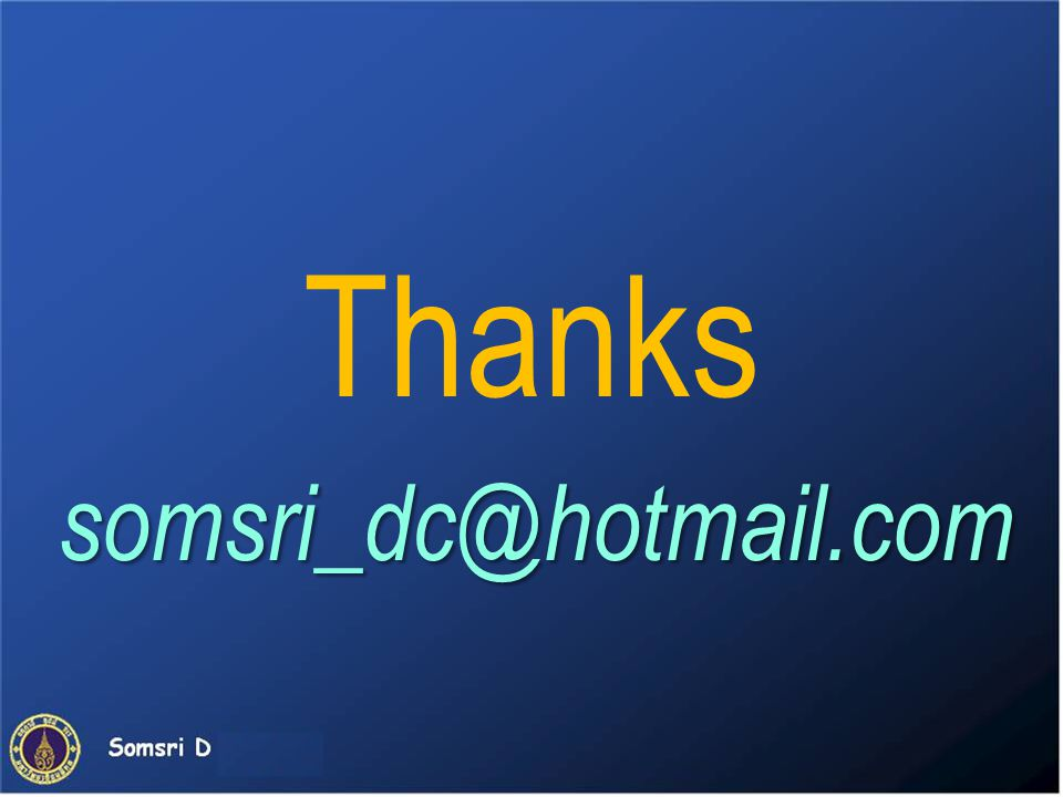 Thanks somsri_dc@hotmail.com