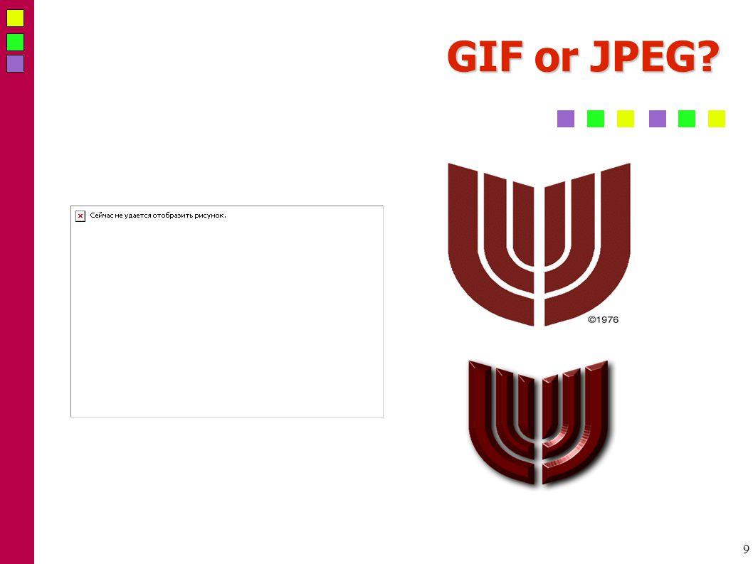 9 GIF or JPEG?