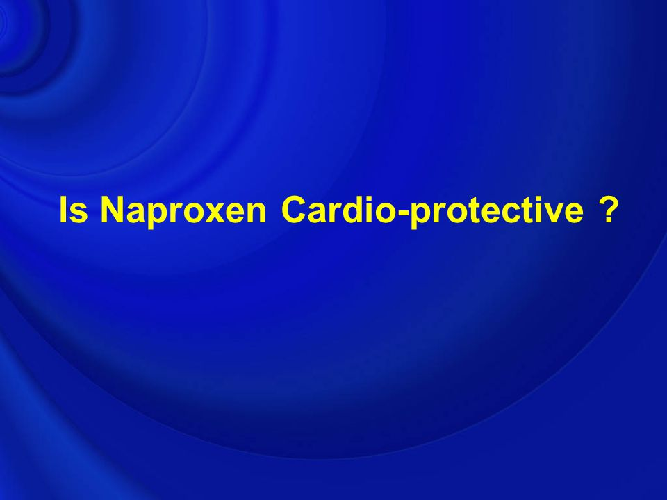 Is Naproxen Cardio-protective ?