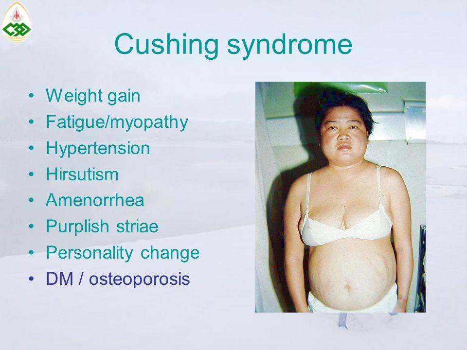 Weight gain Fatigue/myopathy Hypertension Hirsutism Amenorrhea Purplish striae Personality change DM / osteoporosis